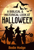 A Biblical and Historical Look At Halloween: Single copy