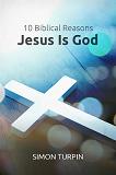 10 Biblical Reasons Jesus is God