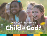 How Can I Become a Child of God? (KJV): Single copy