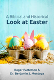 A Biblical and Historical Look at Easter