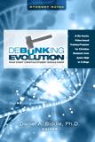 Debunking Evolution: Student Guide