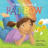 When You See A Rainbow: Board Book