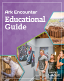 Ark Encounter Educational Guide - Grades 7-Adult Student