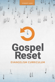 Gospel Reset Curriculum - Student Guide