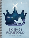 Long Foretold: A Children's Christmas Play