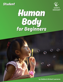 God's Design for Beginners: Human Body Student Guide