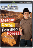 Awesome Science: Explore Meteor Crater and Petrified Forest