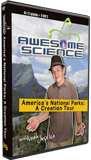 Awesome Science: America's National Parks: A Creation Tour