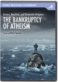 World Religions Conference - The Bankruptcy of Atheism
