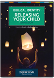 Equipping Families to Stand Conference - Biblical Identity and Releasing Your Child for Mission