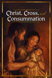 Christ, Cross, and Consummation Tract: 50 Pack